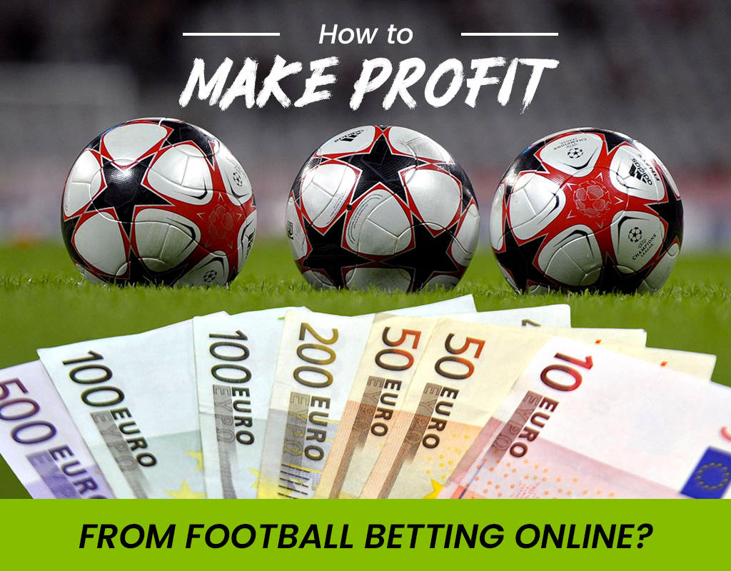 How to make profit from football betting online?